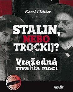 Stalin, nebo Trockij? Vražedná rivalita moci