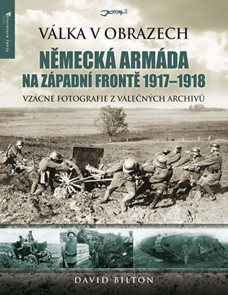 Německá armáda na západní frontě 1917–1918 - Válka v obrazech