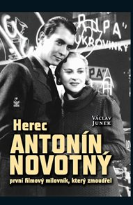 Herec Antonín Novotný - První filmový milovník, který zmoudřel