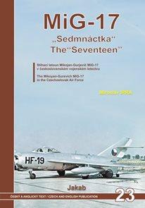 """MiG-17 """"Sedmnáctka"""" - Stíhací letoun Mikojan-Gurjevič MiG-17 v československém vojenském letectvu"""
