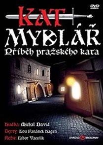 Muzikál - Kat Mydlář (Příběh pražského kata) - DVD