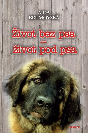 Život bez psa - život pod psa - 2. vydání - Brumovská Aida - 15,6x21,6