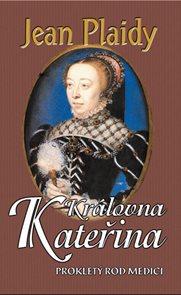 Královna Kateřina (Prokletý rod Medici III.)