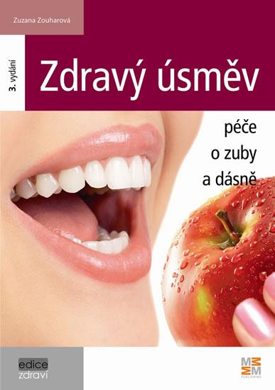 Zdravý úsměv - Péče o zuby a dásně - 3. vydání - Zouharová Zuzana - 14,9x21,1