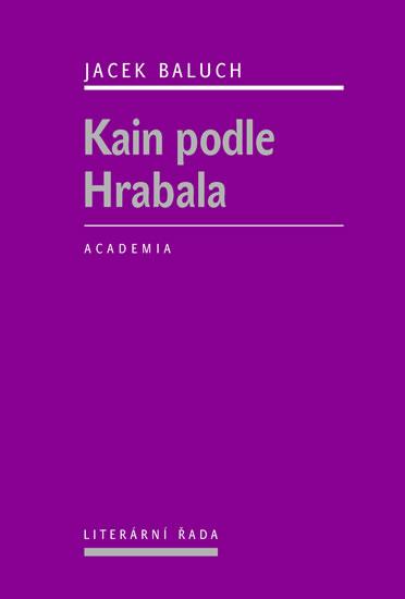 Kain podle Hrabala - Baluch Jacek - 14,2x21