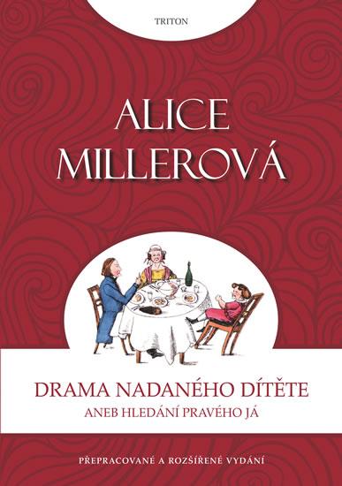 Drama nadaného dítěte aneb Hledání pravého já - Miller Alice - 14,1x20