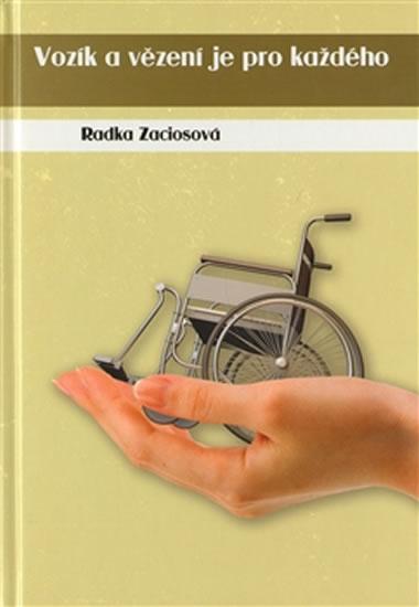Vozík a vězení je pro každého - Zaciosová Radka - 15,3x21,7