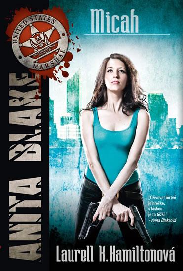 Anita Blake 13 - Micah - Hamiltonová Laurell K. - 13,9x20,1