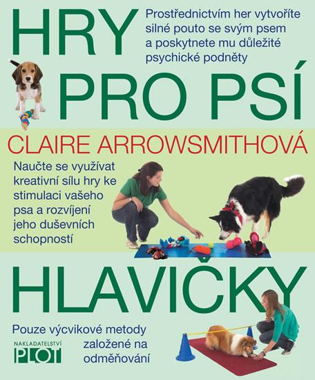 Hry pro psí hlavičky - Arrowsmithová Claire - 16,7x22