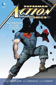 Superman Action Comics 1 - Superman a lidé z oceli