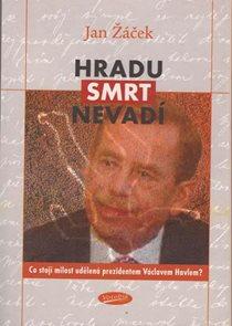 Hradu smrt nevadí - Co stojí milost udělená prezidentem Václavem Havlem?