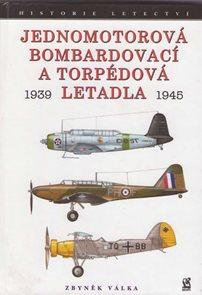 Jednomotorová bombardovací a torpédová letadla 1939-1945