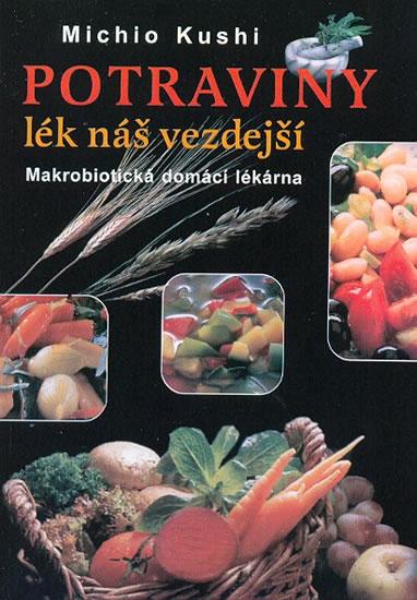 Potraviny - Lék náš vezdejší - Makrobiotická domácí lékárna - Kushi Michio - 14,5x20,6