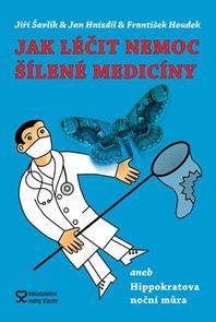 Jak léčit nemoc šílené medicíny aneb Hippokratova noční můra