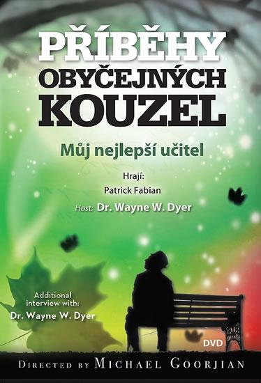 Můj nejlepší učitel - Příběhy obyčejných kouzel - DVD - Dyer Wayne Walter - 13,6x19,1