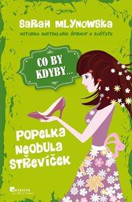 CO BY KDYBY: Popelka neobula střevíček