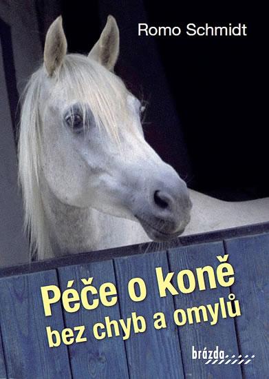 Péče o koně bez chyb a omylů - Schmidt Romo - 17,7x24,6