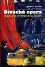 Divácká opera - Přímluva za to, aby se opera vrátila k divákovi