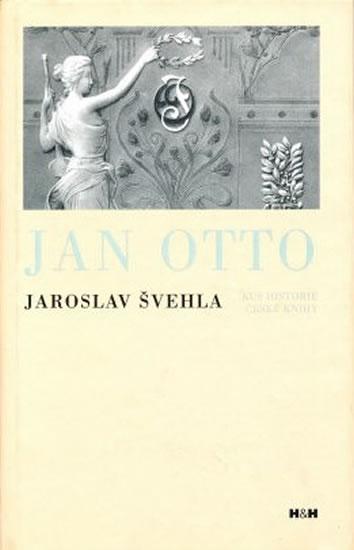 Jan Otto - Kus historie české knihy - Švehla Jaroslav - 13,6x20,3