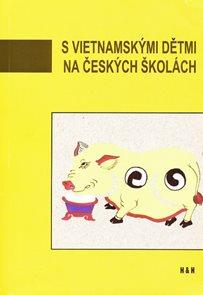 S vietnamskými dětmi na českých školách