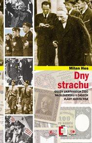 Dny strachu - Osudy ukrývaných Židů na Slovensku v časech vlády Jozefa Tisa