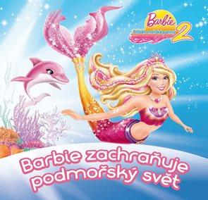 Barbie - Příběh mořské panny 2 - Barbie zachraňuje podmořský svět