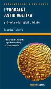 Perorální antidiabetika - Průvodce ošetřujícího lékaře