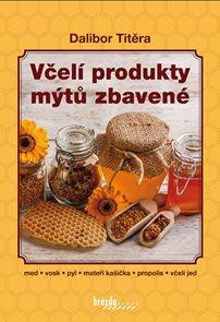 Včelí produkty mýtů zbavené - 2. vydání