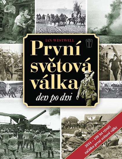 První světová válka den po dni - Westwell Ian - 22,1x28,5