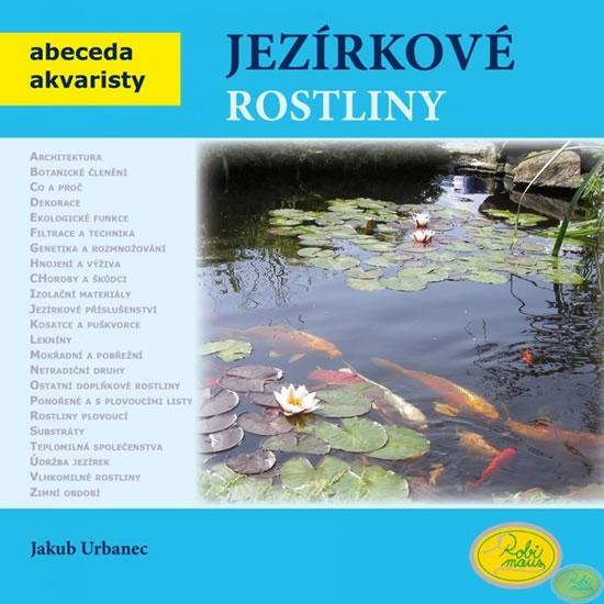Jezírkové rostliny - Abeceda akvaristy - Urbanec Jakub - 19x19,1