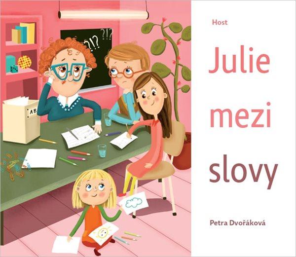 Julie mezi slovy - Dvořáková Petra - 17,3x23,7
