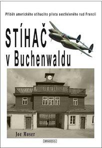 Stíhač v Buchenwaldu - Příběh amerického stíhacího pilota sestřeleného nad Francií