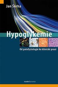 Hypoglykemie - Od patofyziologie ke klinické praxi