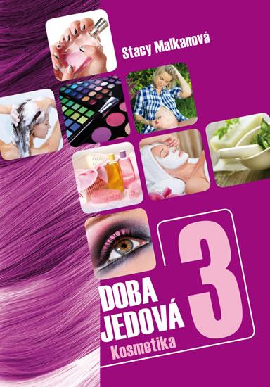 Doba jedová 3 - Kosmetika - Malkanová Stacy - 14x20