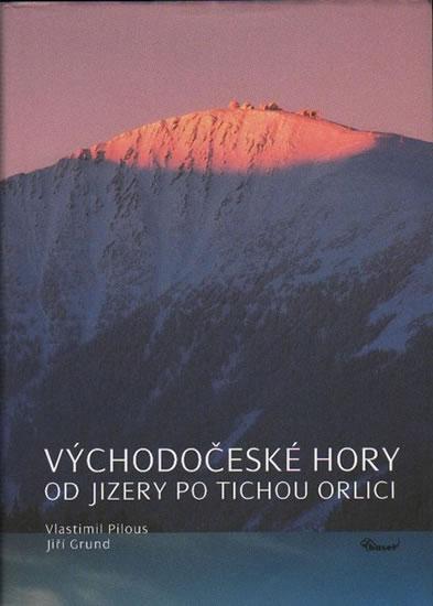 Východočeské hory – Od Jizery po Tichou Orlici - Pilous Vlastimil - 21,9x30,5