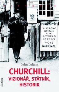 Churchill: vizionář, státník, historik