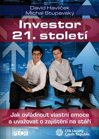 Investor 21. století - Jak ovládnout vlastní emoce a uvažovat o svém zajištění na stáří - Havlíček David, Stupavský Michal, - 15,1x21,1