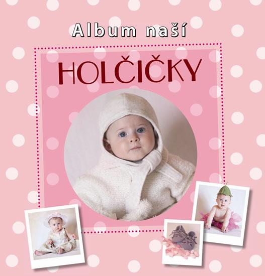Album naší holčičky - neuveden - 24,7x25,7