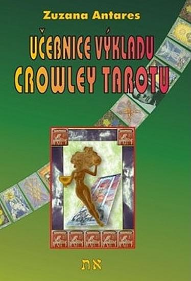 Učebnice výkladu Crowley tarotu pro začátečníky i pokročilé - Antares Zuzana - 14,8x21
