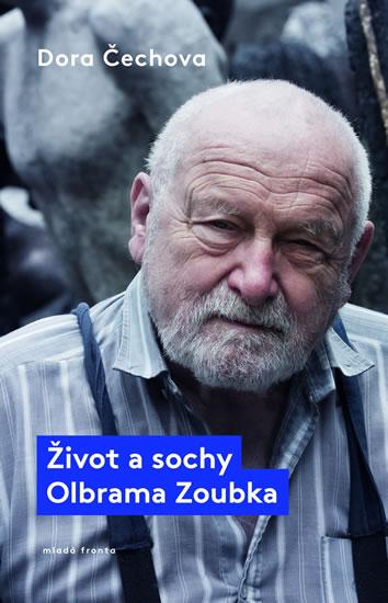 Život a sochy Olbrama Zoubka - Čechova Dora - 12,8x19,1