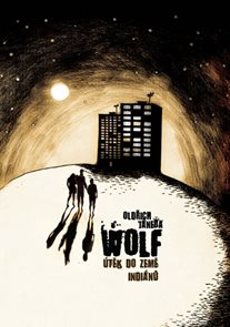 Wolf aneb Útěk do země indiánů