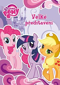 My Little Pony - Velké představení