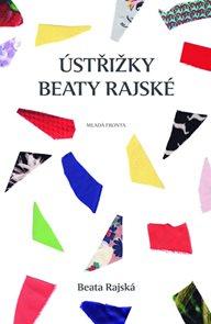 Ústřižky Beaty Rajské - Postřehy známé české módní návrhářky