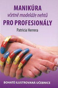 Manikúra včetně modeláže nehtů pro profesionály - Bohatě ilustrovaná učebnice