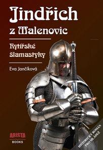 Jindřich z Malenovic - Rytířské šlamastyky