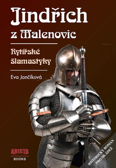 Jindřich z Malenovic - Rytířské šlamastyky - Jančíková Eva - 14,5x21