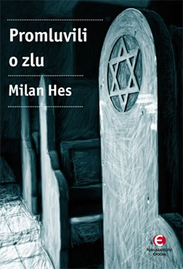 Promluvili o zlu - Holocaust mezi dějinami a pamětí… - Hes Milan - 15,4x21,2
