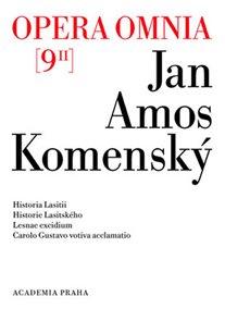 Opera omnia 9/II - Historia Lasitii. Historie Lasitského. Lesnae excidium. Carolo Gustavo votiva acc