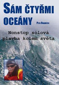 Sám čtyřmi oceány - Nonstop sólová plavba kolem světa
