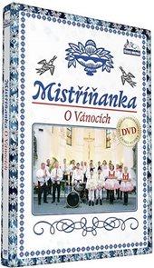 Mistříňanka - O vánocich - DVD